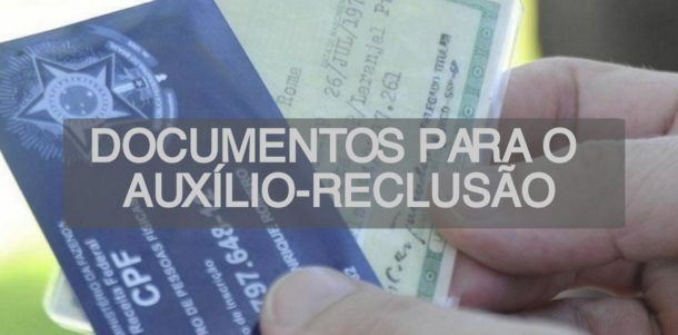 auxilio-reclusao-documentos-necessarios-610x301