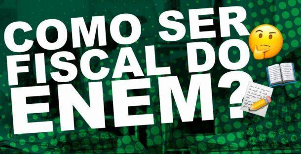 como-ser-fiscal-do-enem-610x313